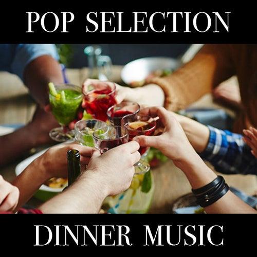 Pop Selection Dinner Music von Various Artists