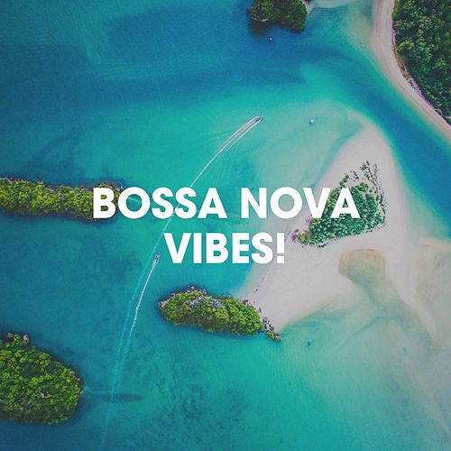 Bossa Nova Vibes! de Various Artists