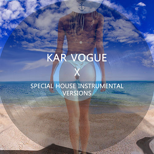 X (Special House Instrumental Versions) by Kar Vogue
