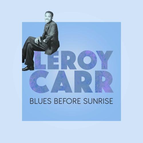 Blues Before Sunrise de Leroy Carr
