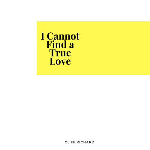 I Cannot Find a True Love von Cliff Richard