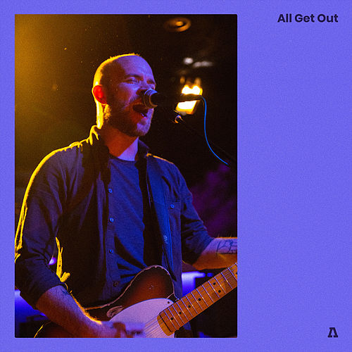 All Get Out on Audiotree Live (#2) by All Get Out