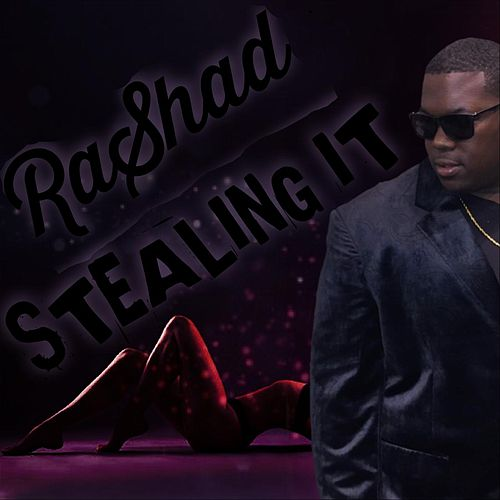 Stealing It by Rashad