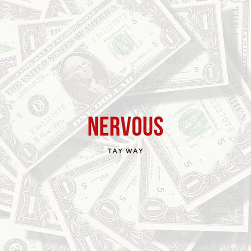 Nervous von Tay Way