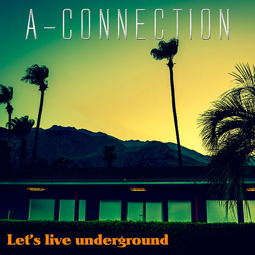 Let's Live Underground de A-Connection