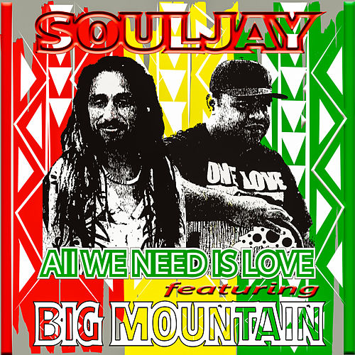 All We Need Is Love by Soul Jay