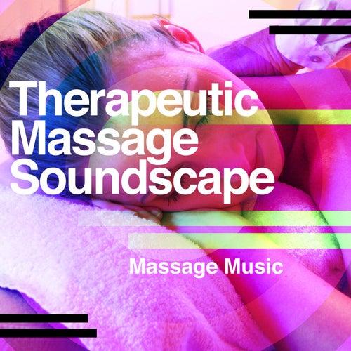 Therapeutic Massage Soundscape von Massage Music