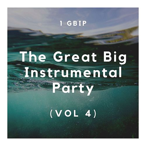 The Great Big Instrumental Party (Vol 4) von 1 Gbip