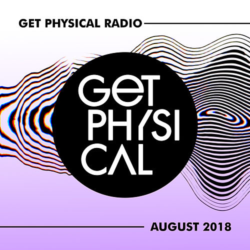 Get Physical Radio - August 2018 de Various Artists
