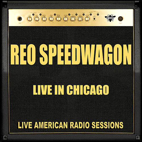 Live in Chicago (Live) by REO Speedwagon