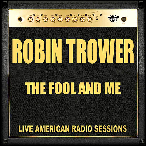 The Fool and Me (Live) by Robin Trower