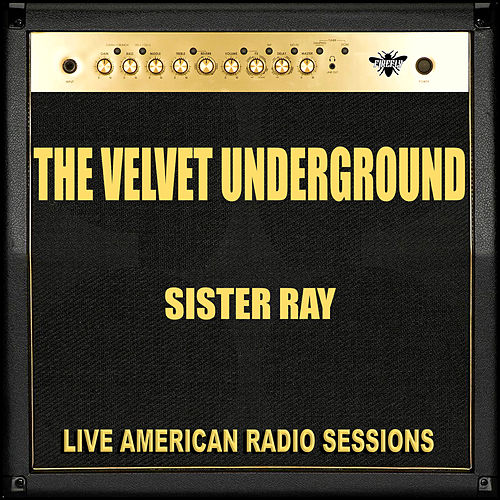 Sister Ray (Live) by The Velvet Underground