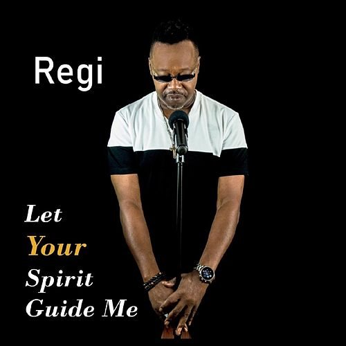 Let Your Spirit Guide Me von Regi