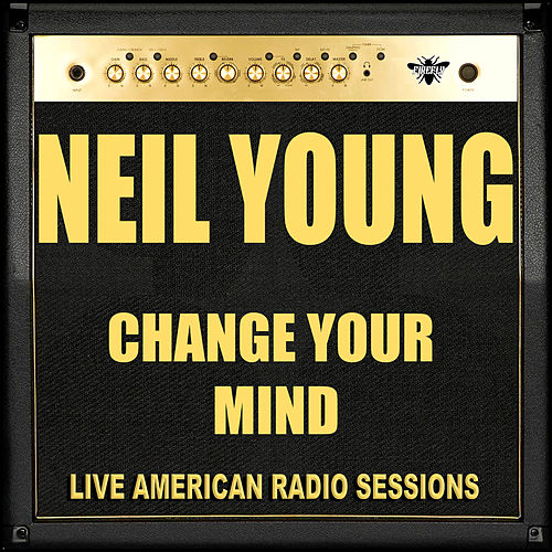 Change Your Mind Live Von Neil Young Napster