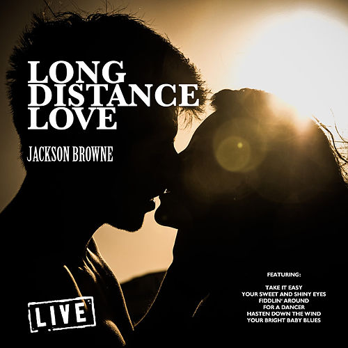 Long Distance Love (Live) by Jackson Browne