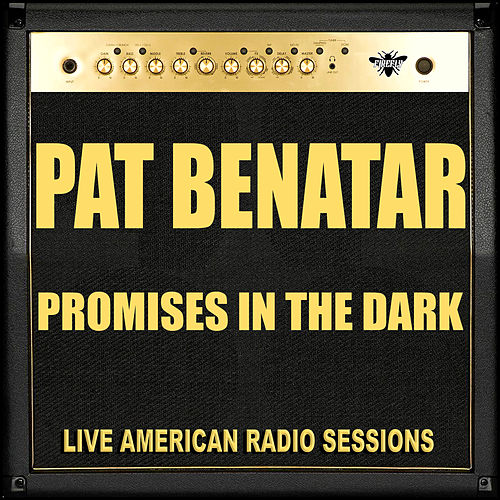 Promises in the Dark (Live) by Pat Benatar