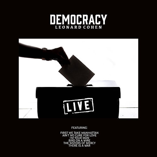 Democracy (Live) by Leonard Cohen