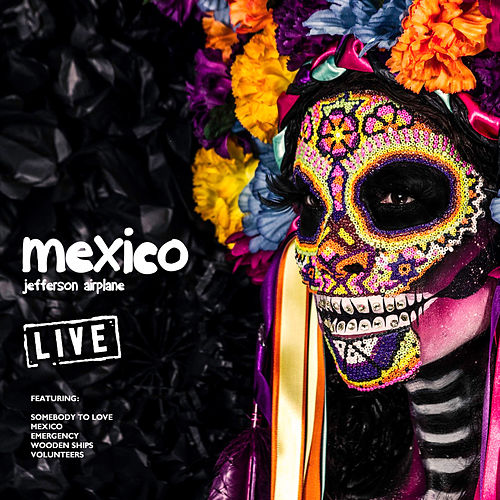 Mexico (Live) de Jefferson Airplane