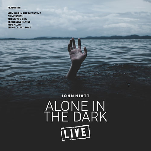 Alone In The Dark (Live) by John Hiatt