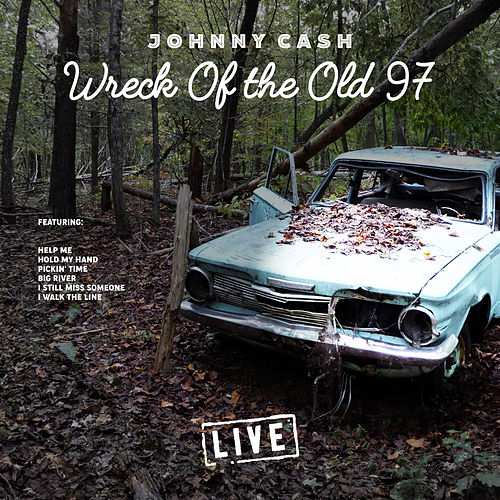 Wreck of the Old 97 (Live) de Johnny Cash