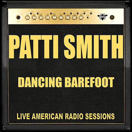 Dancing Barefoot (Live) by Patti Smith