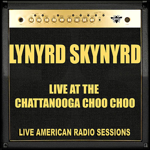 Live at the Chattanooga Choo Choo (Live) by Lynyrd Skynyrd