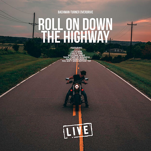 Roll On Down The Highway von Bachman-Turner Overdrive