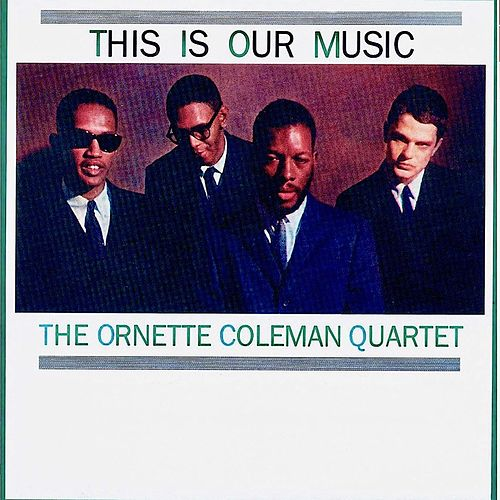 This Is Our Music (Remastered) de Ornette Coleman
