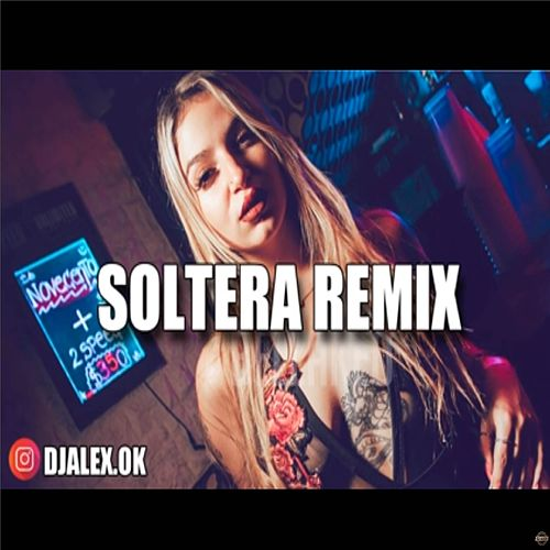 Soltera Remix de DJ Alex
