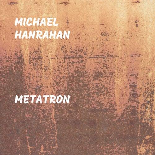 Metatron by Michael Hanrahan