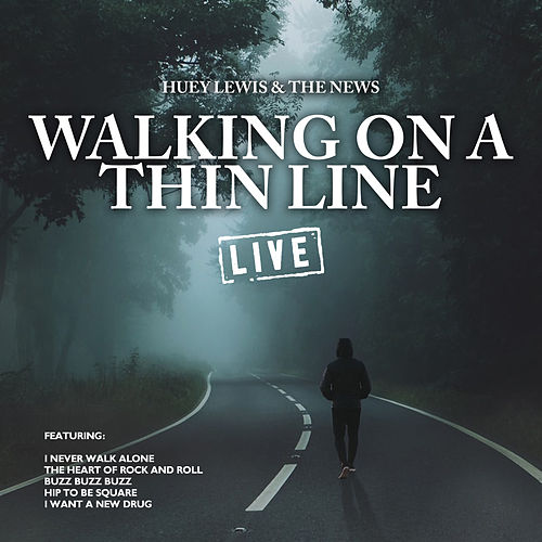 Walking on a Thin Line (Live) von Huey Lewis and the News