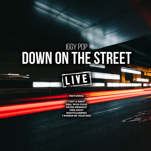 Down On The Street (Live) de Iggy Pop
