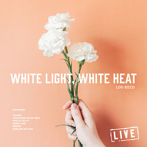 White Light, White Heat (Live) de Lou Reed