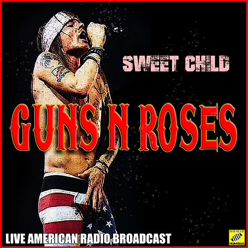 Sweet Child (Live) von Guns N' Roses