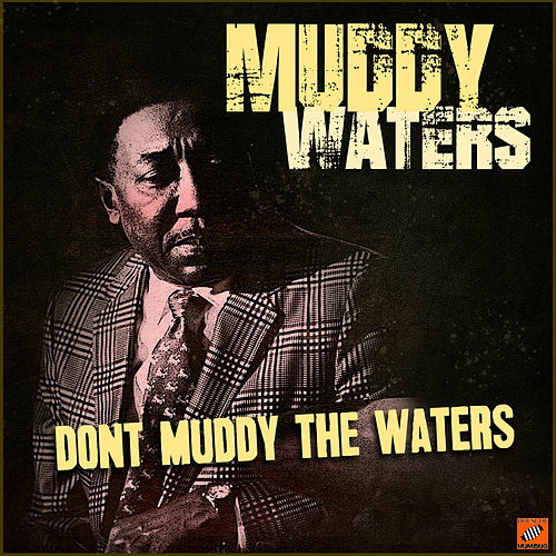 Don't Muddy The Waters de Muddy Waters