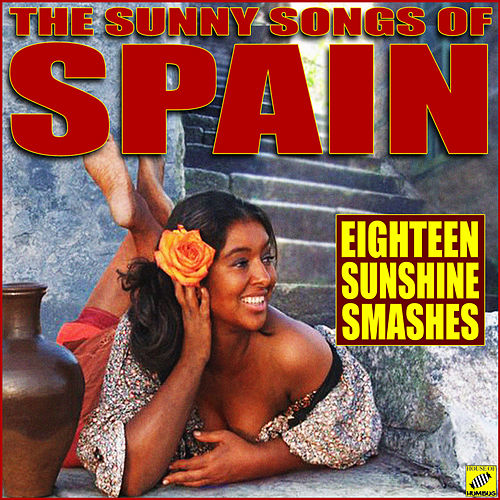 The Sunny Songs of Spain von Various Artists