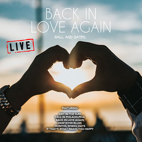 Back In Love Again (Live) by Daryl Hall & John Oates