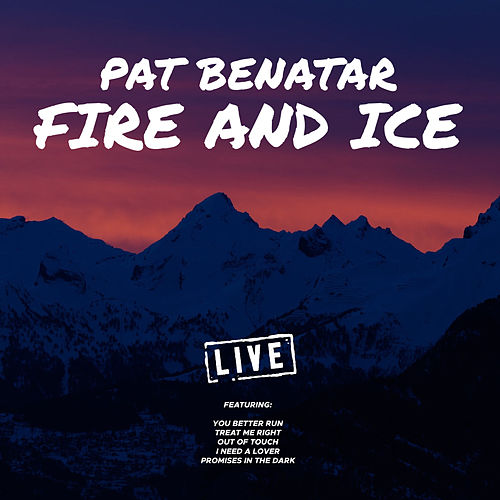 Fire and Ice (Live) by Pat Benatar