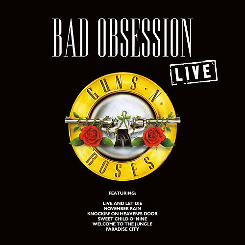 Bad Obsession (Live) de Guns N' Roses