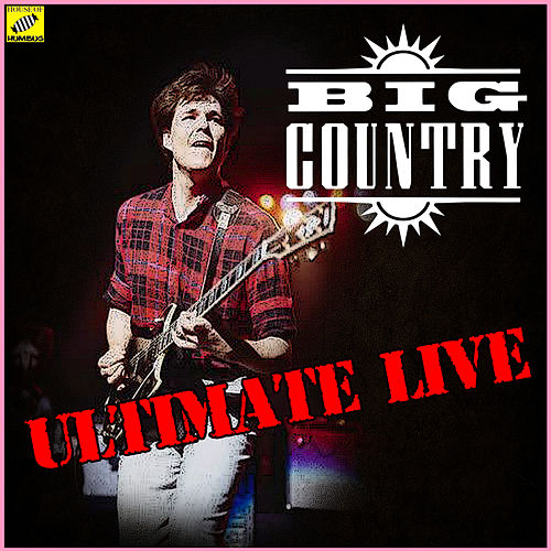 Big Country - Ultimate Live (Live) de Big Country