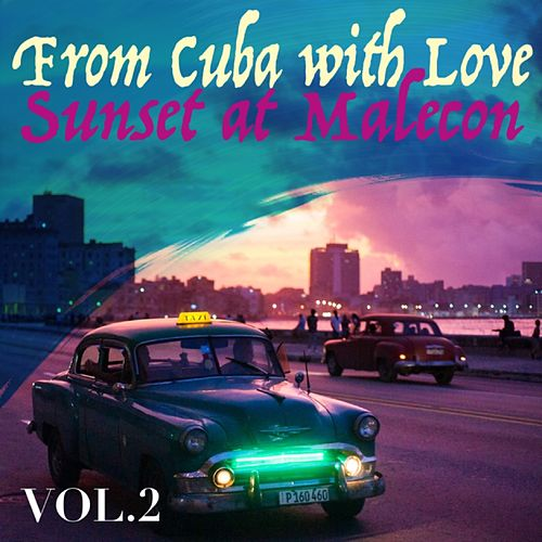 From Cuba with Love, Vol. 2 Sunset at Malecon de Various Artists