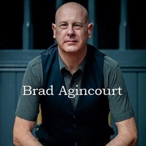 Brad Agincourt by Brad Agincourt