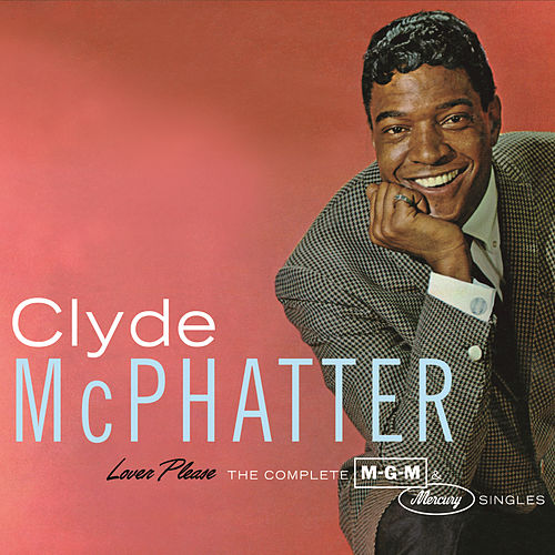 Lover Please/The Complete MGM & Mercury Singles von Clyde McPhatter