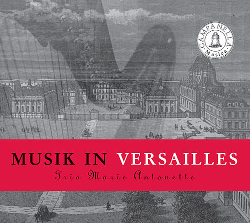 Trio Marie-Antoinette: Musik in Versailles de Trio Marie-Antoinette