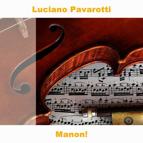 Manon! von Luciano Pavarotti
