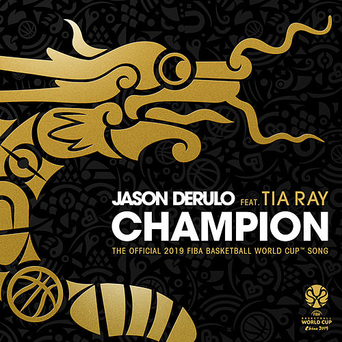 Champion (feat. Tia Ray) (The Official 2019 FIBA Basketball World CupTM Song) de Jason Derulo