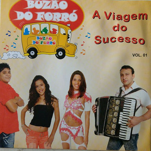 A Viajem do Sucesso Vol.1 de Buzão do Forró