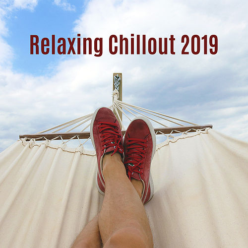 Relaxing Chillout 2019: Ibiza Lounge, Ambient Chill, Summer Hits 2019, Chilled Bar Lounge, Perfect Relax Zone von Cafe Del Sol