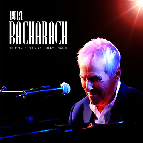 The Magic of Burt Bacharach von Burt Bacharach
