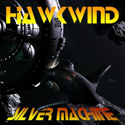 Silver Machine von Hawkwind